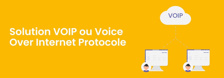 Solution VOIP ou Voice Over Internet Protocole