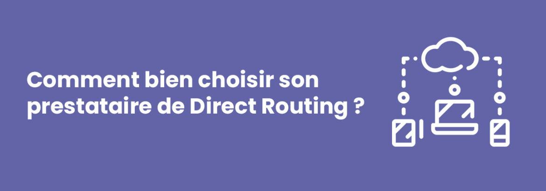 Choisir son prestataire chez Direct Routing